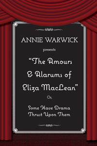The Amours and Alarums of Eliza MacLean