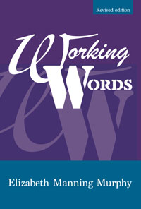 Work Words, revised edition, by Elizabeth Manning Murphy